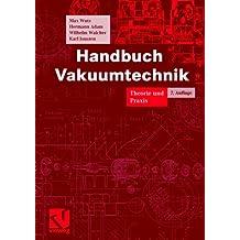 Handbuch Vakuumtechnik: Theorie und Praxis
