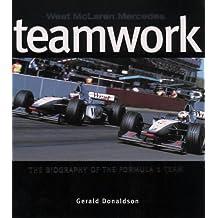 Teamwork: West McLaren Mercedes: Biography of the Formula One Team