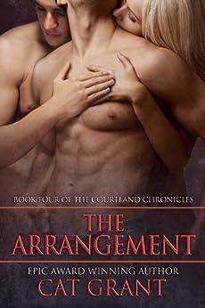 The Arrangement: Menage, erotic romance, billionaire, politician, CEO, m/m/f (Courtland Chronicles series Book 4) (English Edition) par [Grant, Cat]