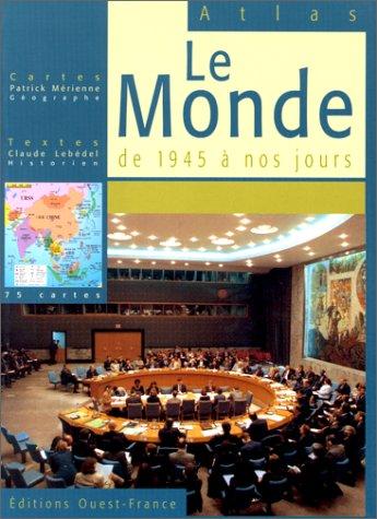 Le Monde de 1945 à nos jours par Claude Lebédel