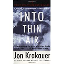 Into Thin Air: A Personal Account of the Mt. Everest Disaster by Jon Krakauer (1998-04-06)