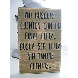 No busques cuentos con un final feliz - Cartel hecho a mano en madera - Tamaño 20x30 cm