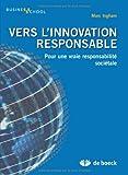 Vers l'innovation responsable - Pour une vraie responsabilité sociétale