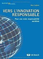 Vers l'innovation responsable - Pour une vraie responsabilité sociétale de Marc Ingham