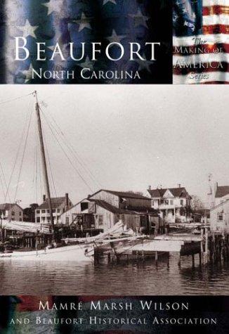 Beaufort, North Carolina (Making of America) -