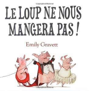 """Afficher """"Le Loup ne nous mangera pas !"""""""