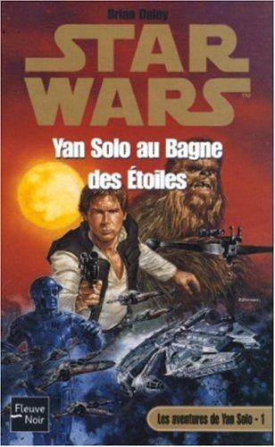 Les aventures de Yan Solo, tome 1 : Yan Solo au bagne des étoiles