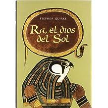 Ra, el dios del sol: La adoración en el antiguo Egipto (Historia)