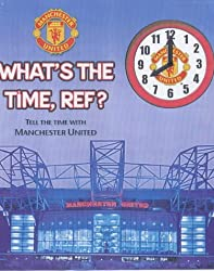 Manchester United: What's the Time Ref?