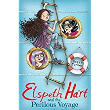 Elspeth Hart and the Perilous Voyage by Sarah Forbes (2015-09-10)
