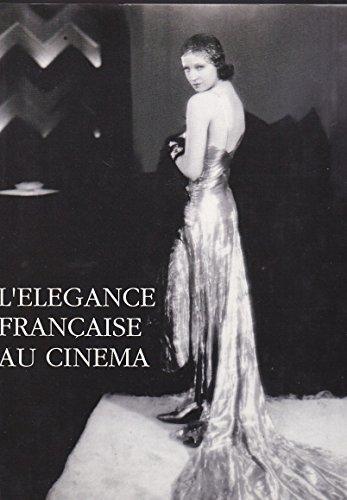 L'élégance française au cinéma. Exposition, 1988, Musée de la mode et du costume, Palais Galliera