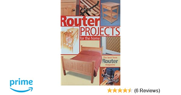 Router Projects for the Home: The Best from \