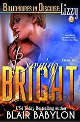 Burning Bright, a Romance Novel (Billionaires in Disguise: Lizzy #4) (English Edition)