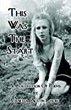 This Was the Start: A Collection of Poems