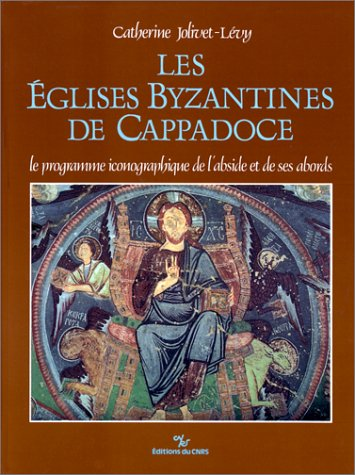 Les églises byzantines de Cappadoce par Catherine Jolivet-Lévy