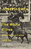 The White Cities: Reports from France 1925-1939