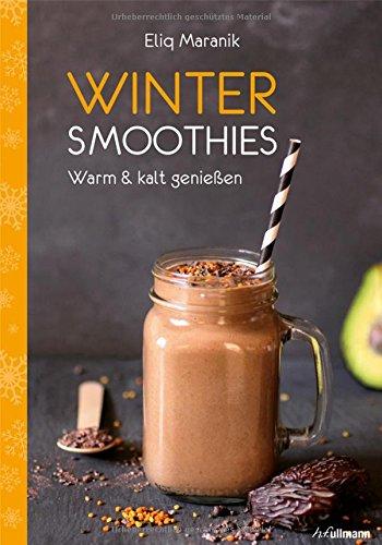 Winter Smoothies: Warm & kalt genießen