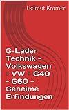 G-Lader Technik - Volkswagen - VW - G40 - G60 - Geheime Erfindungen