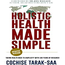 Holistic Health Made Simple: A Beginner's Guide to Better Health and Healthy Living