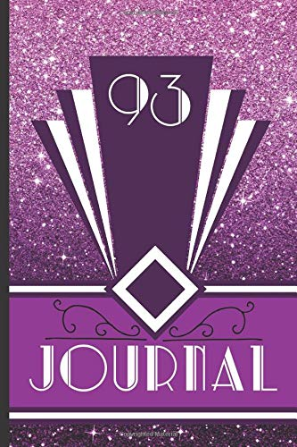 93 Journal: Record and Journal Your 93rd Birthday Year to Create a Lasting Memory Keepsake (Purple Art Deco Birthday Journals, Band 93)