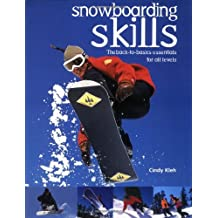 Snowboarding Skills: The Back to Basics Essentials for All Levels