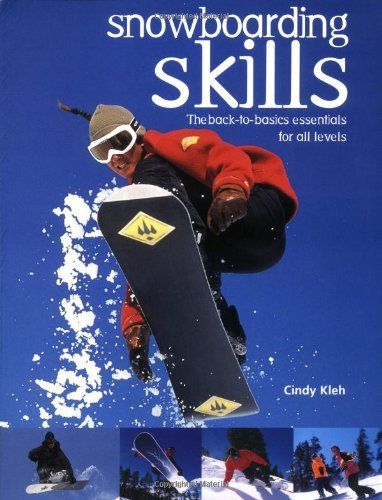 SNOWBOARDING SKILLS: THE BACK TO BASICS ESSENTIALS FOR ALL LEVELS SPORTS BEST PRICE REVIEW UK