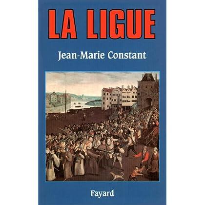 La Ligue (Biographies Historiques)