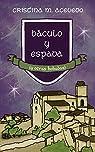 Báculo y espada par Cristina M. Acevedo