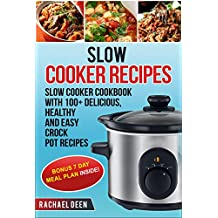 SLOW COOKER: Slow cooker Cookbook with 100+ Delicious, Healthy and Easy Crock Pot Slow Cooker Recipes (English Edition)