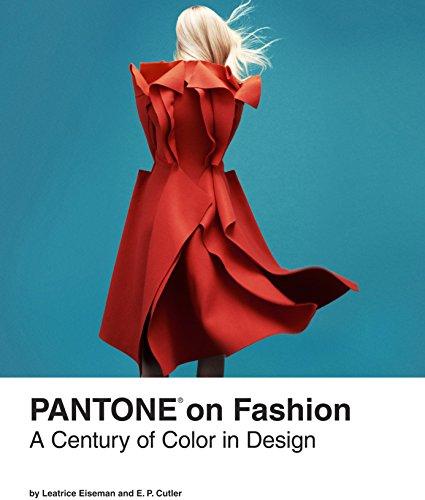 Pantone on Fashion: A Century of Color in Design - Pantone Fashion