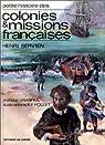 Petite histoire des colonies et missions françaises par Servien