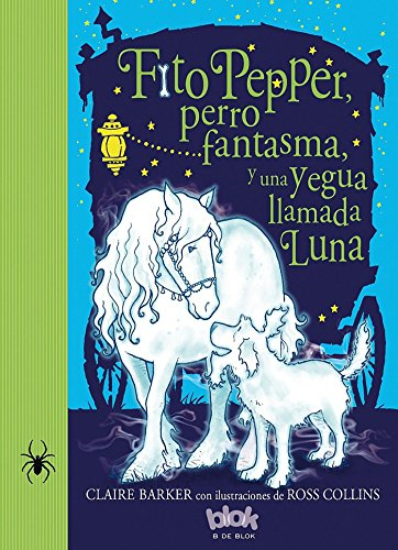 Fito Pepper, perro fantasma y una yegua llamada Luna (Fito Pepper 3) (Escritura desatada)