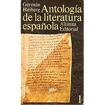 ANTOLOGÍA DE LA LITERATURA ESPAÑOLA. Vol. 1. Siglos XI al XVII. 1ª ed.
