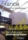 France. Aménager et développer les territoires (Dossier n.8067 Janvier-février 2009)