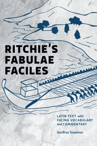 Ritchie's Fabulae Faciles: Latin Text with Facing Vocabulary and Commentary