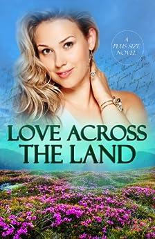 Love Across the Land | A Plus Size Romance | Full Figured