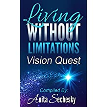 Living Without Limitations - Vision Quest (English Edition)