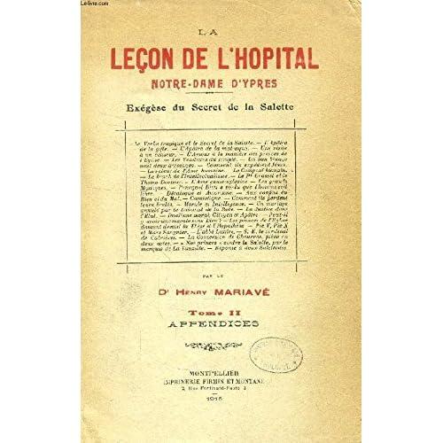 LA LECON DE L'HOPITAL NOTRE DAME D'YPRES - EXEGESE DU SECRET DE LA SALETTE - EN 2 VOLUMES : TOME I + TOME II.