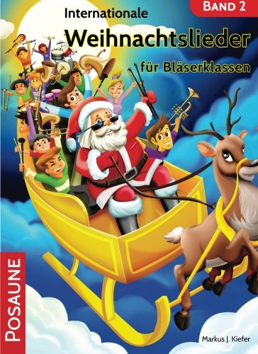Internationale Weihnachtslieder für Bläserklassen: Posaune