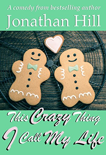 This Crazy Thing I Call My Life by Jonathan Hill