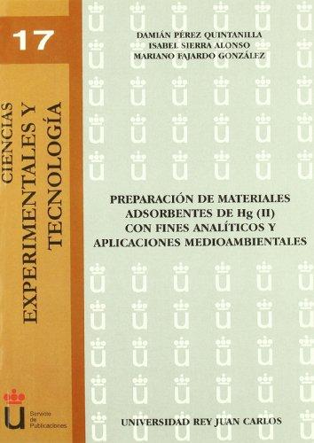 Preparación De Materiales Adsorbentes De Hg (Ii) Con Fines Analíticos Y Aplicaciones Medioambientales (Colección Ciencias Experimentales y Tecnología) por Damián Pérez Quintanilla