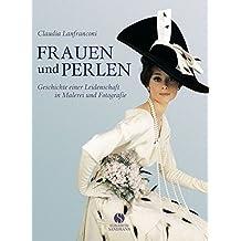 Frauen und Perlen: Geschichten einer Leidenschaft in Malerei und Fotografie
