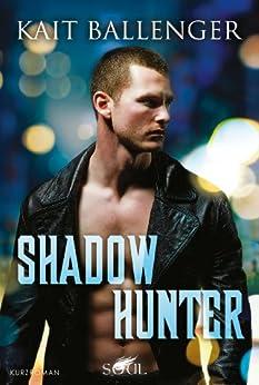 Shadow Hunter: Prequel (Hunter-Serie 1) von [Ballenger, Kait]