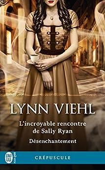 Désenchantement (Tome 1.5) - L'incroyable rencontre de Sally Ryan par [Viehl, Lynn]