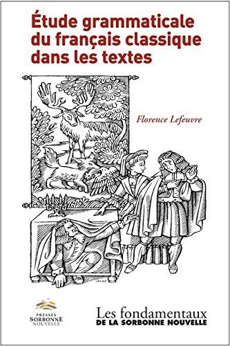 Etude Grammaticale du Français Classique Dans les Textes