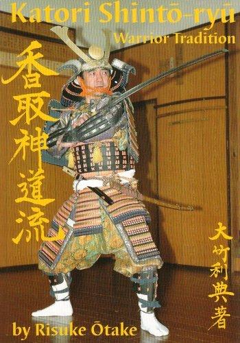 Katori Shinto-ryu: Warrior Tradition by Risuke Otake (2009-02-11)