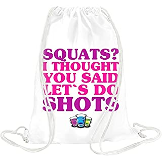 Squats I Thought You Said Let's Do Shots Slogan Drawstring bag