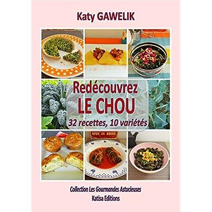 Redécouvrez le CHOU. 32 recettes, 10 variétés (Collection Les Gourmandes Astucieuses t. 4)