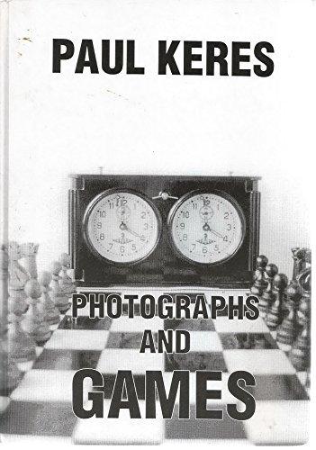 Paul Keres: Photographs and Games by Paul Keres (1997-03-02)