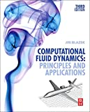 Computational Fluid Dynamics: Principles and Applications